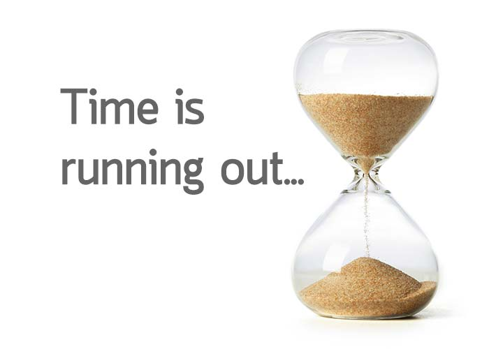 Time is running out…