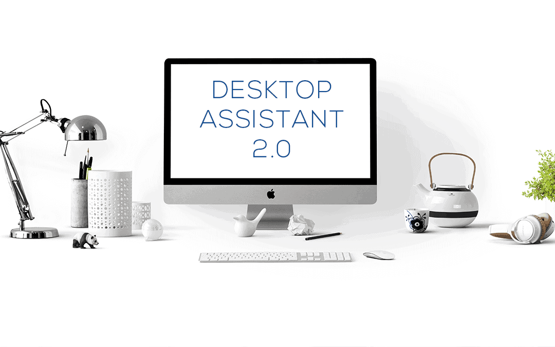 Introducing Desktop Assistant 2.0