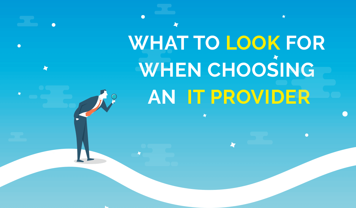 [Checklist] What to look for when choosing an outsourced IT Provider