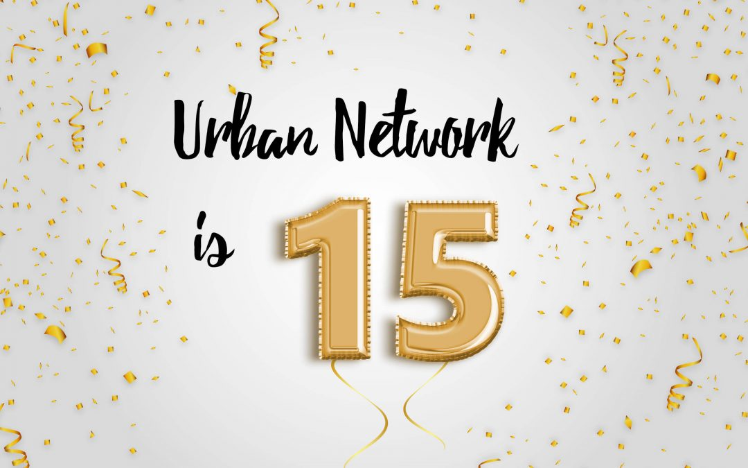 Urban Network celebrate 15th anniversary!