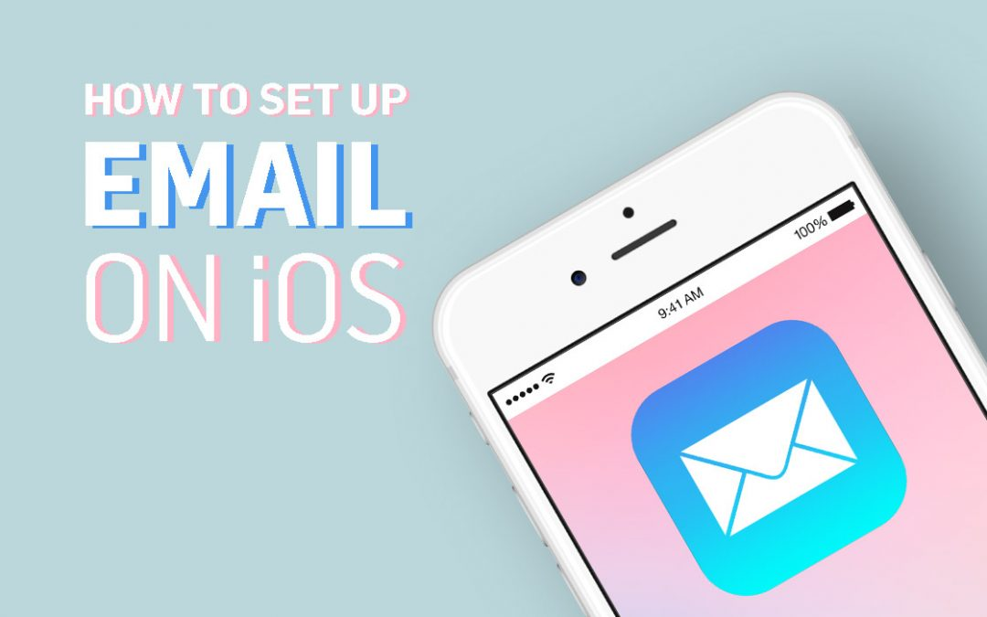 How To Set Up Your Email Account on iOS