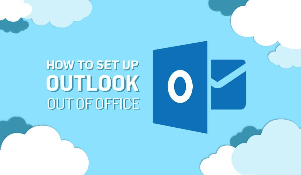 How To Set Up Outlook Out of Office Automatic Replies