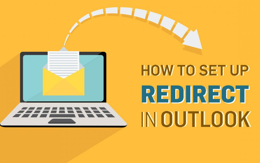 How To Set Up Email Redirect in Outlook and Outlook Web App OWA