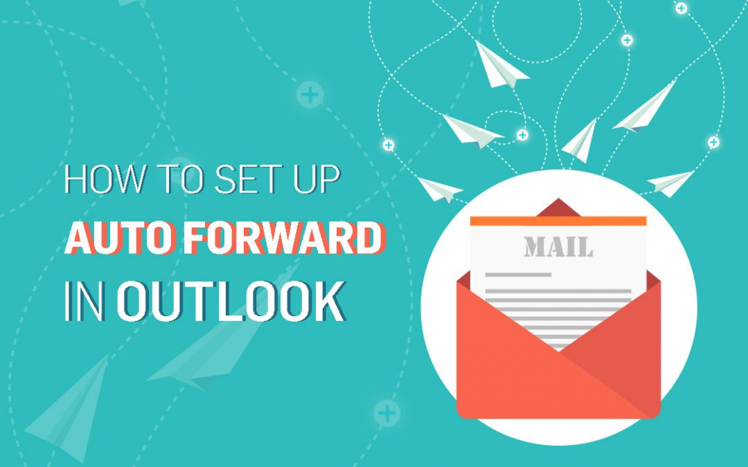How To Set Up Outlook Auto Forward including Outlook Web App